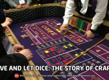 The History and Evolution of the Classic Game of Craps- You Should Know Right Away!